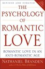 The Psychology of Romantic Love Romantic Love in an Anti-Romantic Age