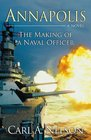 Annapolis The Making of a Naval Officer