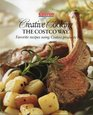 Creative Cooking the Costco Way Favorite Recipes Using Costco Products