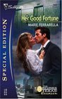 Her Good Fortune (Fortunes of Texas: Reunion) (Silhouette Special Edition, No 1665)