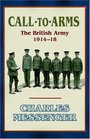 Call To Arms The British Army 1914-18