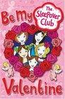 The Sleepover Club Be My Valentine