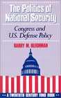 The Politics of National Security Congress and US Defense Policy