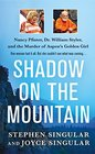 Shadow on the Mountain Nancy Pfister Dr William Styler and the Murder of Aspen's Golden Girl