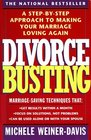 Divorce Busting A Step-by-Step Approach To Making Your Marriage Loving Again