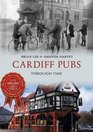 Cardiff Pubs Through Time