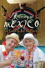 Retiring In Mexico The Good The Bad and The Ugly