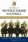 Echoes of Notre Dame Football: The Greatest Stories Ever Told (Echoes of)