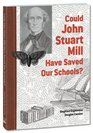 Could John Stuart Mill Have Saved Our Schools
