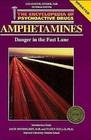 Amphetamines: Danger in the Fast Lane (Encyclopedia of Psychoactive Drugs. Series 1)