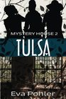 The Mystery House 2: Tulsa (The Mystery House Series) (Volume 2)