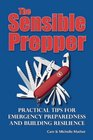 The Sensible Prepper Practical Tips for Emergency Preparedness and Building Reliance
