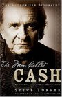 The Man Called CASH The Life Love and Faith of an American Legend
