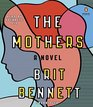 The Mothers A Novel