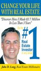 Change Your Life With Real Estate How To Become the 1 Real Estate Investor In Any Area