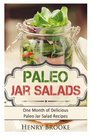 Paleo Jar Salads One Month of Delicious Paleo Jar Salad Recipes