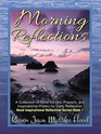 Morning Reflections A Collection of Bible Verses Prayers and Inspirational Poetry for Daily Reflection