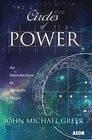 Circles of Power An Introduction to Hermetic Magic
