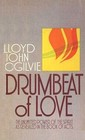 Drumbeat of Love: The Unlimited Power of the Spirit as Revealed in the Book of Acts