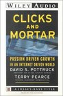 Clicks and Mortar: Passion Driven Growth in an Internet Driven World (Wiley Audio)