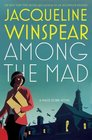 Among the Mad (Maisie Dobbs, Bk 6)