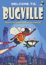 Bugville Home to the Bravest Bugs in the Universe