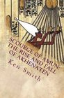 Scourge of Amun The Rise and Fall of Akhenaten The Story of Egypt's Most Controversial Pharaoh