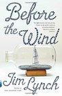 Before the Wind A Novel