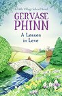 A Lesson in Love A Little Village School Novel
