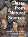Glazes from Natural Sources A Working Handbook For Potters
