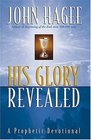 His Glory Revealed  A Devotional