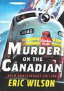Murder On The Canadian 40th Anniversary Edition