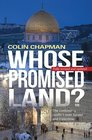 Whose Promised Land The Continuing Crisis Over Israel and Palestine