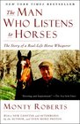 The Man Who Listens to Horses The Story of a Real-Life Horse Whisperer