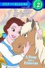 A Pony for a Princess (Disney Princess) (Step into Reading, Step 2)