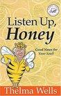 Listen Up Honey  Good News For Your Soul
