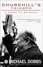 Churchill's Triumph A Novel of Betrayal