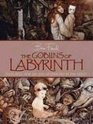 The Goblins of Labyrinth : 20th Anniversary Edition
