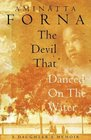 The Devil That Danced on the Water A Daughter's Memoir of Her Father Her Family Her Country and a Continent
