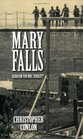 Mary Falls: Requiem for Mrs. Surratt