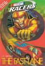 The Fast Lane (NASCAR Racers, Bk 1)
