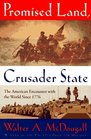 Promised Land Crusader State The American Encounter With the World Since 1776
