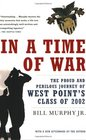 In a Time of War The Proud and Perilous Journey of West Point's Class of 2002