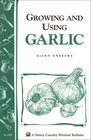 Growing and Using Garlic : Storey Country Wisdom Bulletin A-183 (Storey Country Wisdom Bulletin)
