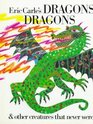 Eric Carle's Dragons  Other Creatures That Never Were