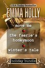 Holiday Bundle Move Me / The Faerie's Honeymoon / Winter's Tale