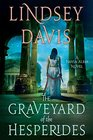 The Graveyard of the Hesperides A Flavia Albia Novel