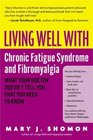 Living Well with Chronic Fatigue Syndrome and Fibromyalgia  What Your Doctor Doesn't Tell YouThat You Need to Know