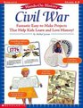 Civil War: Fantastic, Easy-to-Make Projects That Help Kids Learn and Love History (Grades 4-8) (Hands-On History)
