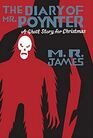 The Diary of Mr Poynter A Ghost Story for Christmas